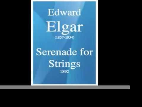 Edward Elgar (1857-1934) : Serenade for Strings in E minor, op. 20 (1892)