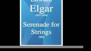 Edward Elgar (1857-1934) : Serenade for Strings in E minor, op. 20 (1892)