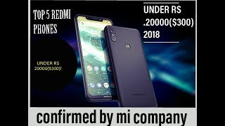 Top 5 best xiaomi phone under 20000 ($300) with best graphics,camera and processor