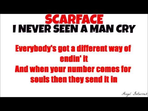 Scarface Never Seen A Man Cry