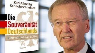 Wie souverän ist Deutschland wirklich? Karl-A. Schachtschneider