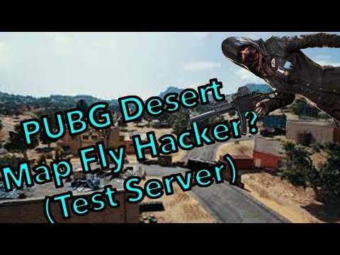 Is The PUBG Desert Map Playable? Fly Hacker?