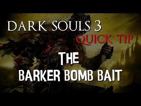 Dark Souls 3 PvP | THE BARKER BOMB BAIT!
