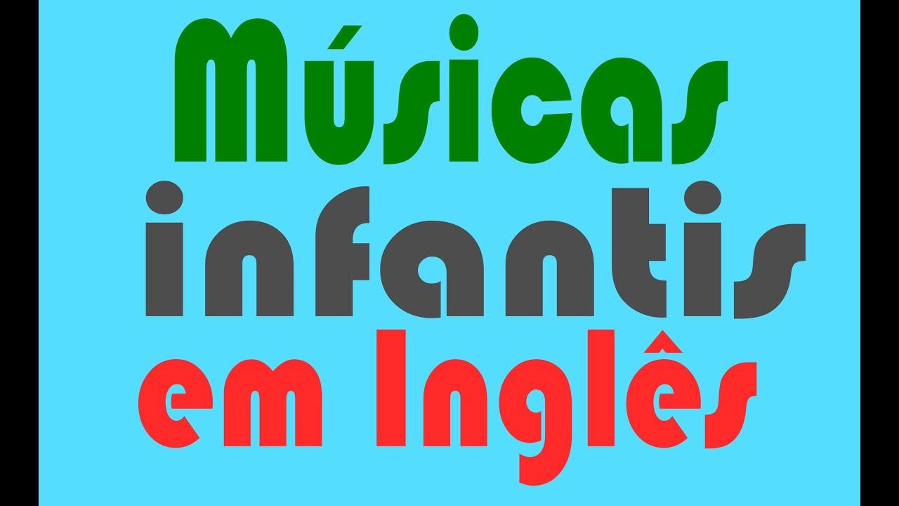 Músicas Infantis Para Estudantes De Inglês Youtube