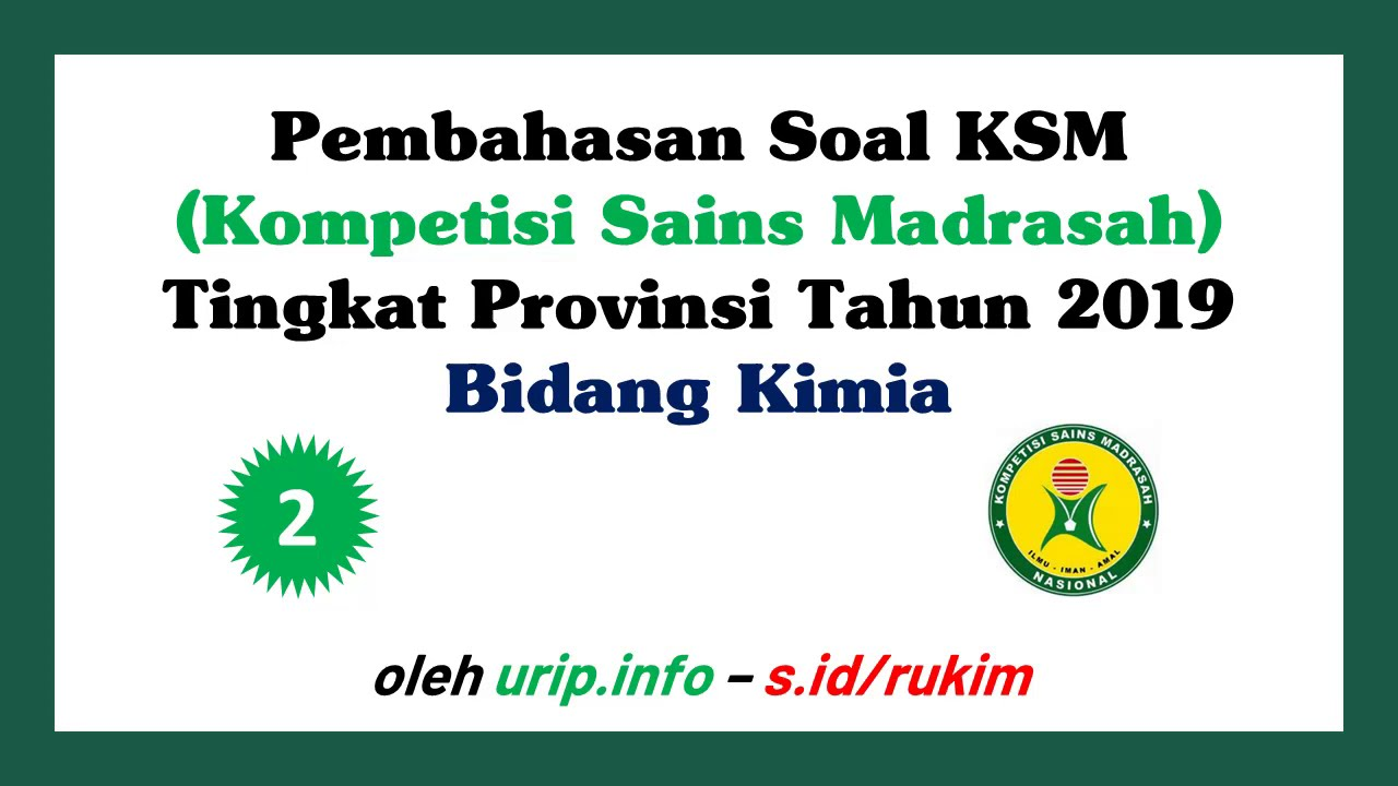Pembahasan Soal Kimia Ksm Tingkat Provinsi Tahun 2019 Urip Dot Info