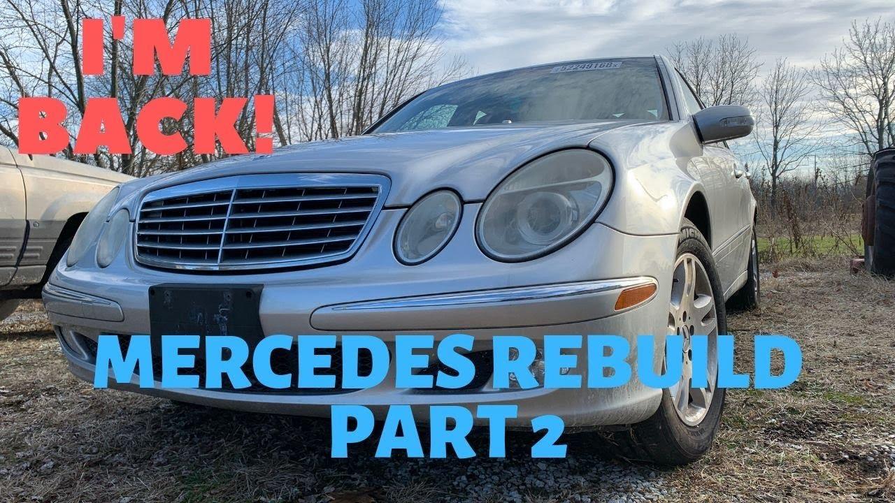 Download I'm Back!! Mercedes E320 Rebuild - Part 2