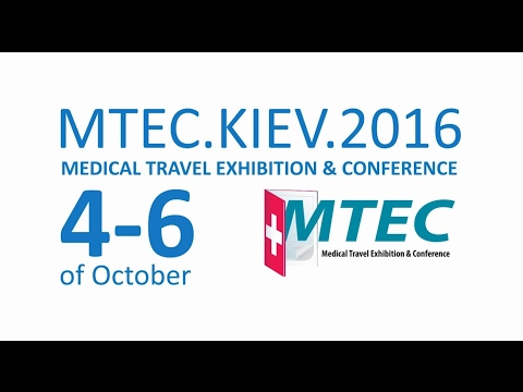 Medical Travel Exhibition&Conference MTEC.Kiev.2016