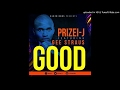 Download Prizei J - Good ft GeeGee Straus (Original Mix) MP3 song and Music Video