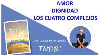Capitulo 1 Audio libro Amor Dignidad y los Cuatro Complejos