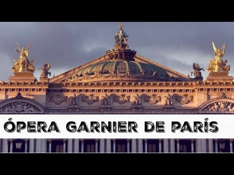 La Opéra Garnier de Paris - Una mexicana en Paris