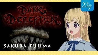 Dark Deception | you got me this time... | sakura fujima