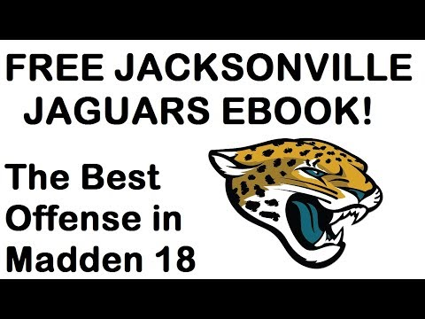 THE BEST OFFENSE IN MADDEN 18 FREE! JACKSONVILLE JAGUARS EBOOK