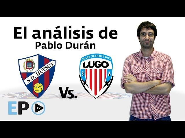 El análisis de Pablo Durán del Huesca-Lugo