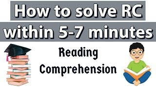 How to solve Reading Comprehension within 5-7 minutes? For all competitive exams