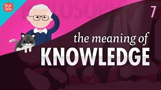The Meaning of Knowledge: Crash Course Philosophy #7