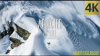 4K  TRAILER - ADDICTED TO LIFE - NUIT DE LA GLISSE 2014