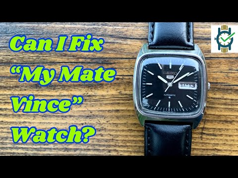 "Can I Fix ""My Mate Vince"" Watch??"