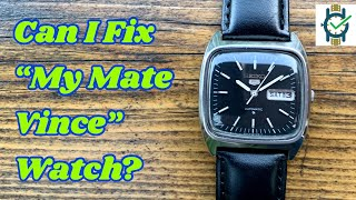 """Can I Fix """"My Mate Vince"""" Watch??"""