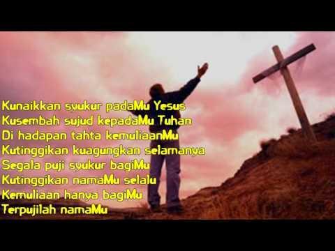Kunaikkan syukur padaMu Yesus