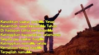 Download Lagu Kunaikkan syukur padaMu Yesus mp3