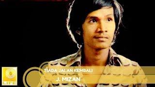 J.Mizan - Tiada Jalan Kembali (Official Audio)