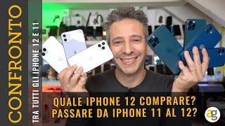 TUTTI gli iPhone 12. QUALE COMPRARE? E passare da iPhone 11 a 12 ha senso?