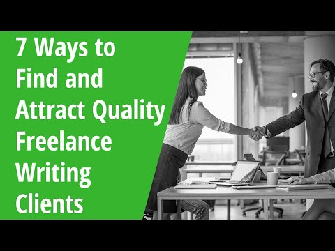7 Ways to Find and Attract Quality Freelance Writing Clients