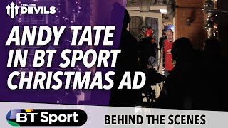 Andy Tate in BT Sport's Christmas Ad | Behind The Scenes | Full Time Devils