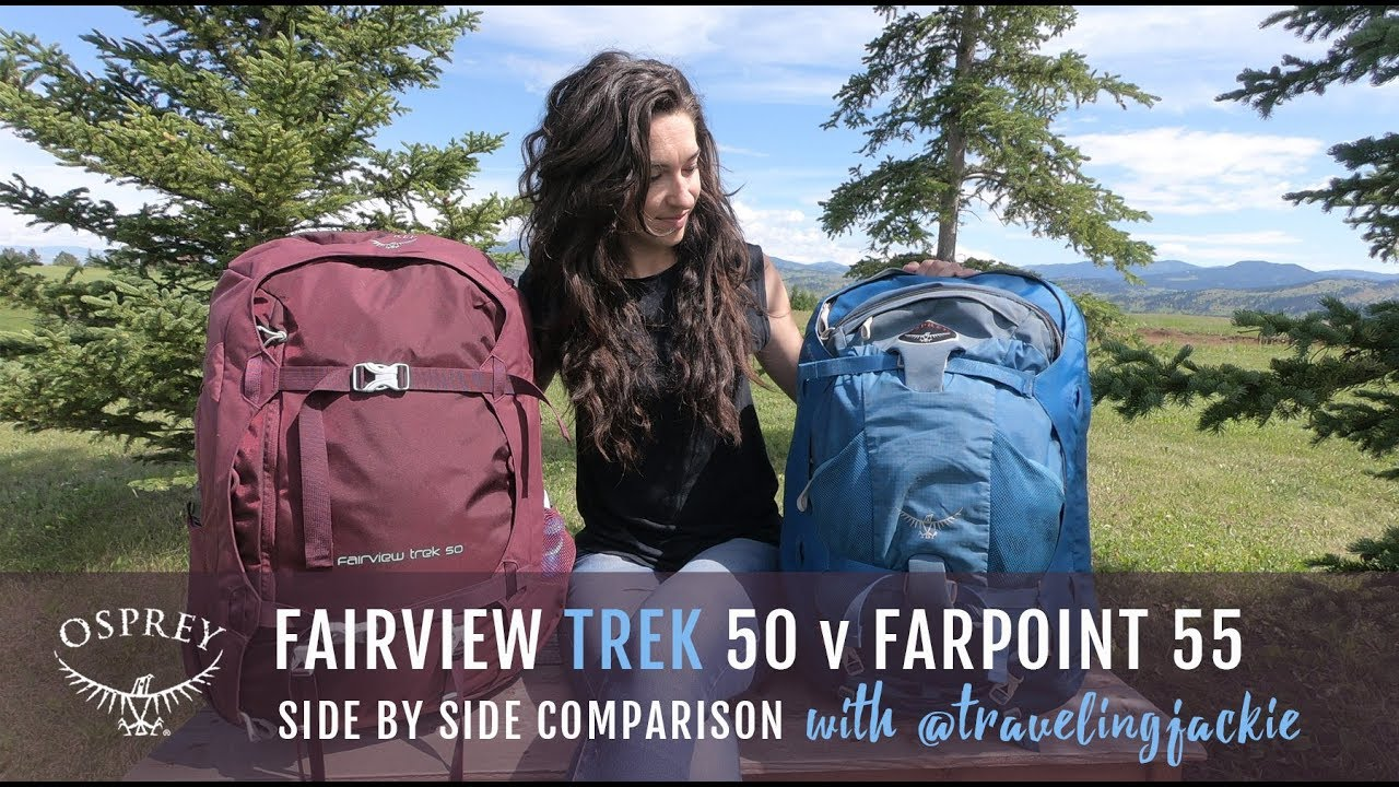 new appearance to buy good texture Osprey Fairview Trek 50 v Farpoint 55 - Side by Side Comparison