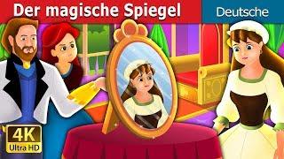 Der magische Spiegel | Gute Nacht Geschichte | Deutsche Märchen