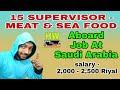 15 Supervisor Meat And Sea Food Vacancy At Saudi Arabia Country