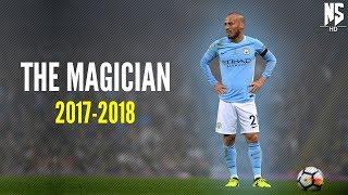 David Silva • The Magician • Magical Passing,Goals and Skills | 2017-2018