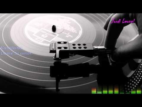 Karabana Dame tu amor 1080p HD