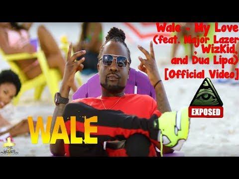 Wale - My Love (feat. Major Lazer, WizKid, and Dua Lipa) [Official Video] Illuminati Exposed