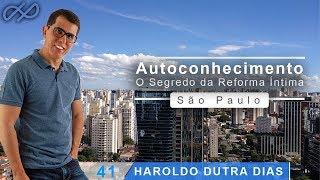"""Haroldo Dutra Dias """"O Segredo da Reforma Íntima"""""""