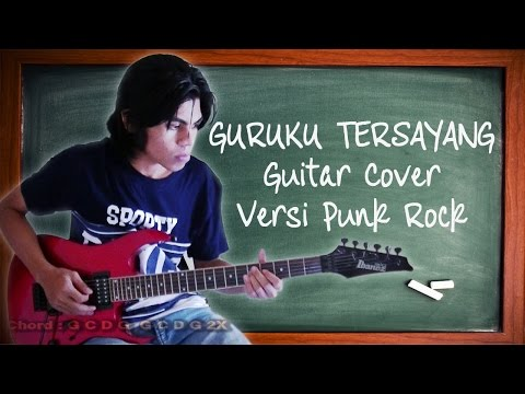 Guruku Tersayang Guitar Cover Versi Punk Rock By Mr. Jom