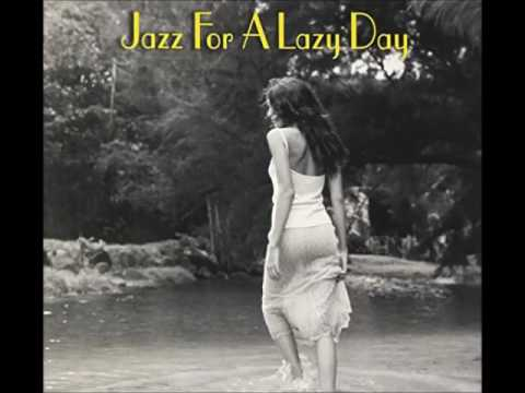 Jazz For A Lazy Day  [ Full Album ]