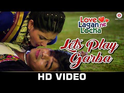 Lets Play Garba - Love Lagan Ne Locha | Jasmin P, Bhavik B, Pooja B & Mahi S| Raja Hasan, Khusbhi J
