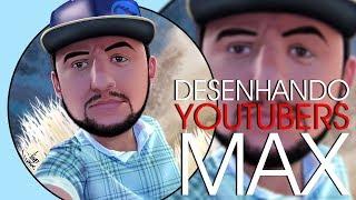 Desenhando Youtubers Marcilio MAX COMISION