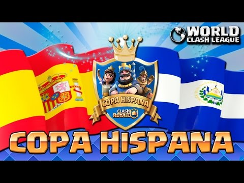¡¡ COPA HISPANA DE CLASH ROYALE| ESPAÑA VS EL SALVADOR !! - Clash Royale [WithZack]