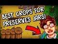BEST CROPS TO USE IN PRESERVES JARS? - Stardew Valley (Preserves Jar Guide)