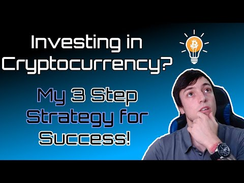 Cryptocurrency Investing! My 3 Step Strategy for Success!