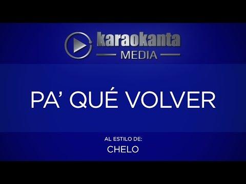 Karaokanta - Chelo - Pa´ qué volver