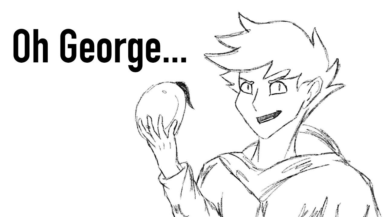 """Oh George..."" (Dream & George sketch animation)"