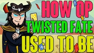 How OP Twisted Fate Used To Be