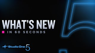 Studio One 5: What's New in 60 Seconds