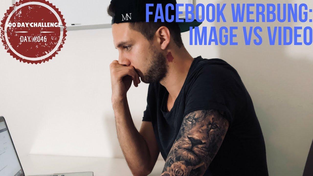 Facebook Werbung schalten | Image vs Video |DAY #046