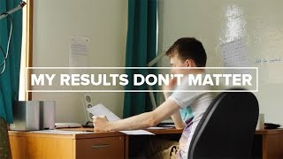 My Results Don't Matter