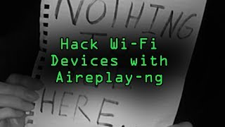 How to Disable a Wi-Fi Security Camera with Aireplay-ng
