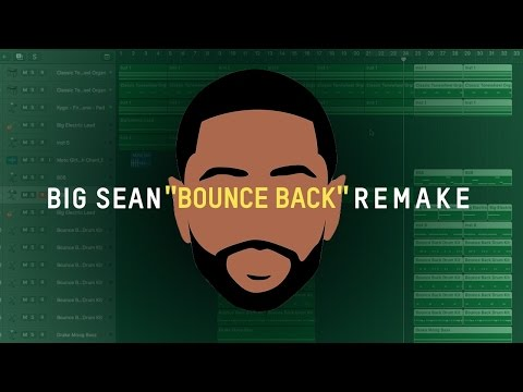 Making a Beat: Big Sean - Bounce Back (Remake)